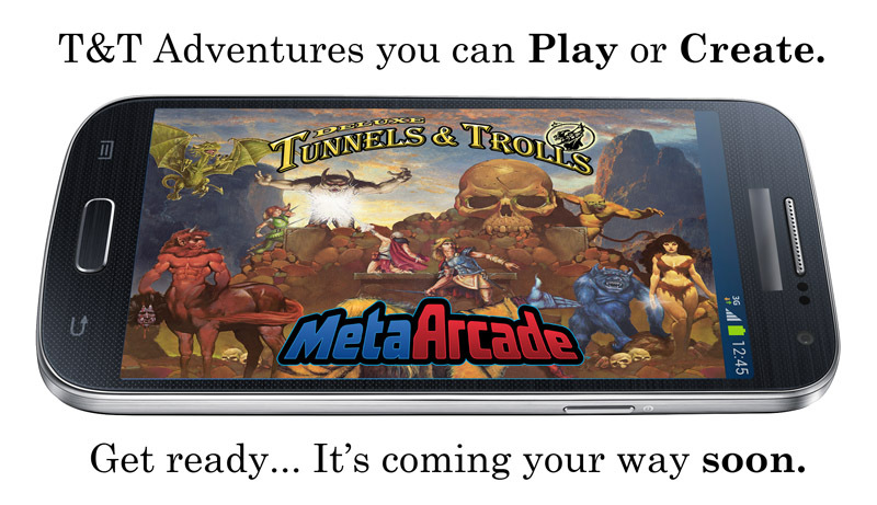 mobile, phone, app, application, Tunnels & Trolls, T&T, MetaArcade, fantasy, role-playing, narrative, adventure